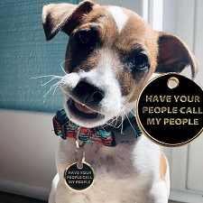 'Have Your People Call My People' Pet ID Tag